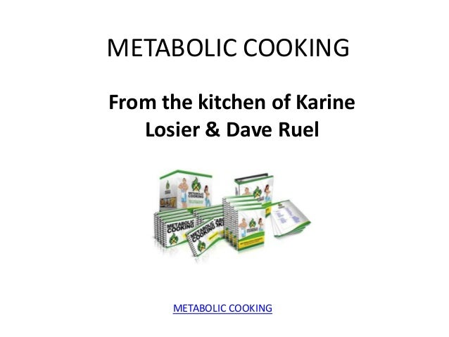METABOLIC COOKINGFrom the kitchen of Karine   Losier & Dave Ruel      METABOLIC COOKING