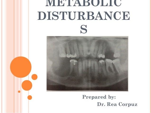 METABOLICDISTURBANCE     S     Prepared by:          Dr. Rea Corpuz