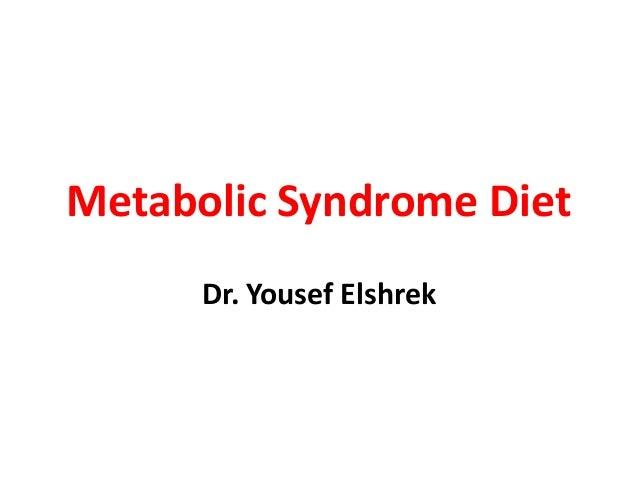 Metabolic Syndrome Diet Dr. Yousef Elshrek