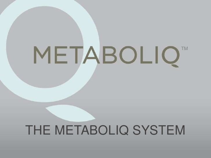 TM<br />THE METABOLIQ SYSTEM<br />