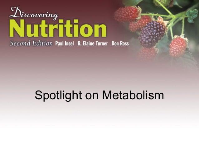 Spotlight on Metabolism