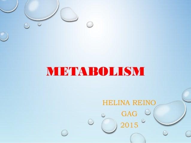 METABOLISM HELINA REINO GAG 2015