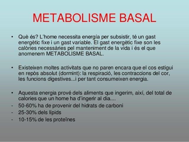 METABOLISME BASAL • Què és? L'home necessita energía per subsistir, té un gast energètic fixe i un gast variable. El gast ...