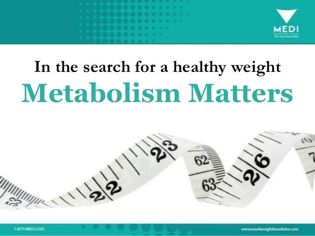 In the search for a healthy weightMetabolism Matters