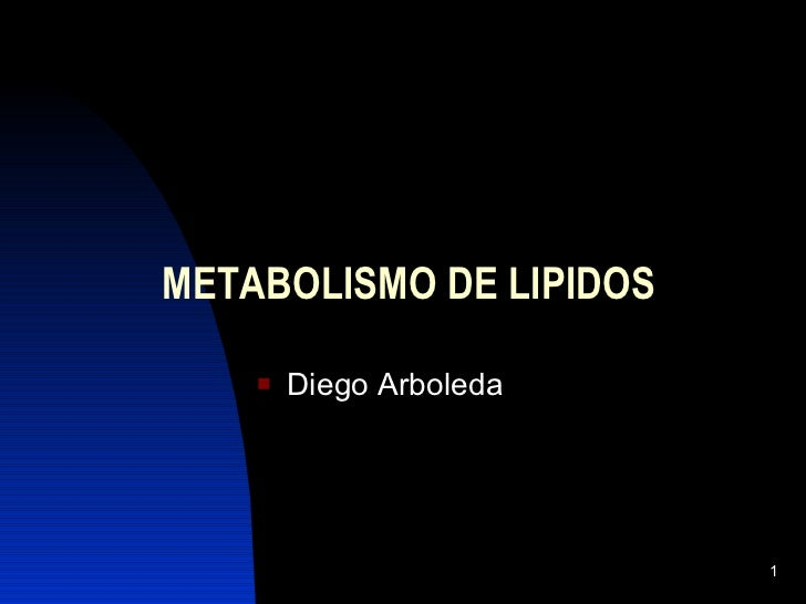 METABOLISMO DE LIPIDOS <ul><li>Diego Arboleda </li></ul>