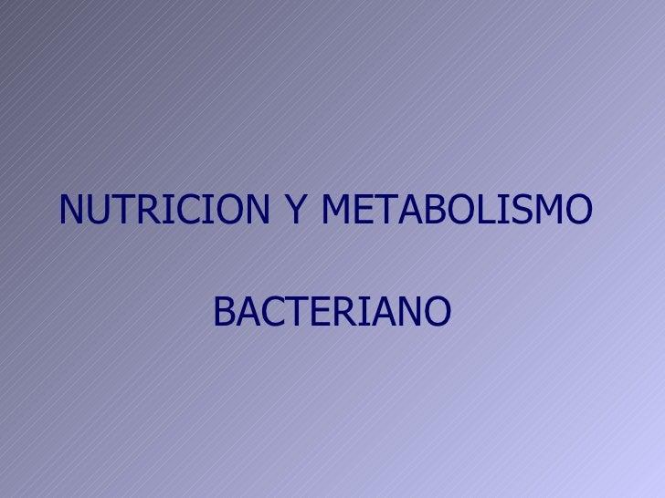 NUTRICION Y METABOLISMO  BACTERIANO