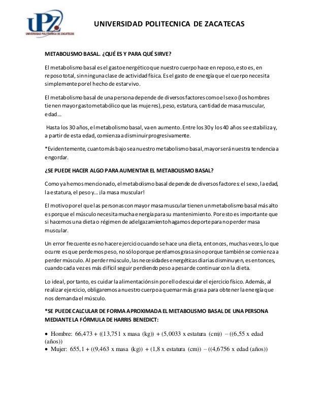 UNIVERSIDAD POLITECNICA DE ZACATECAS METABOLISMO BASAL. ¿QUÉ ES Y PARA QUÉ SIRVE? El metabolismobasal esel gastoenergético...