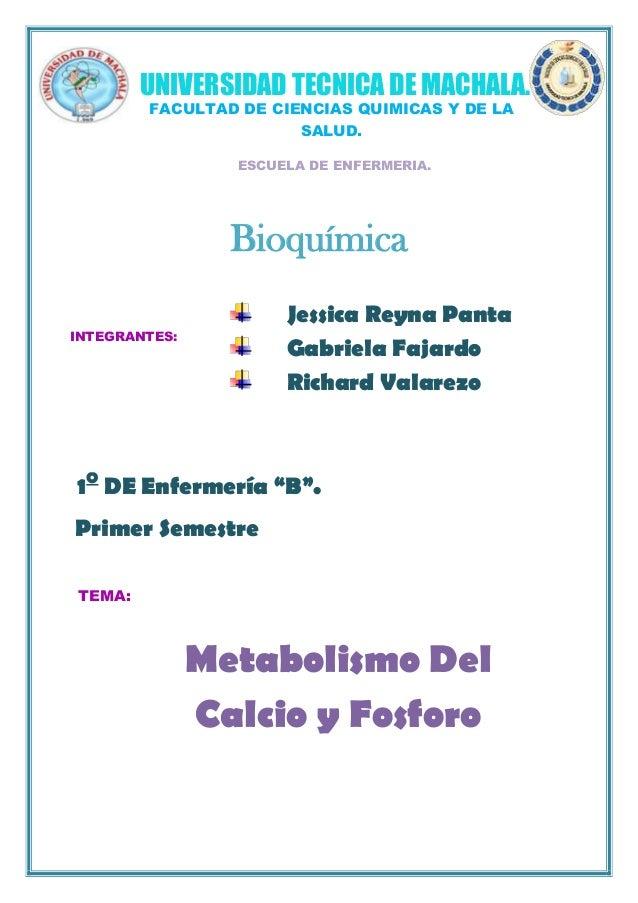 Jessica Reyna Panta Gabriela Fajardo Richard Valarezo UNIVERSIDAD TECNICA DE MACHALA. FACULTAD DE CIENCIAS QUIMICAS Y DE L...