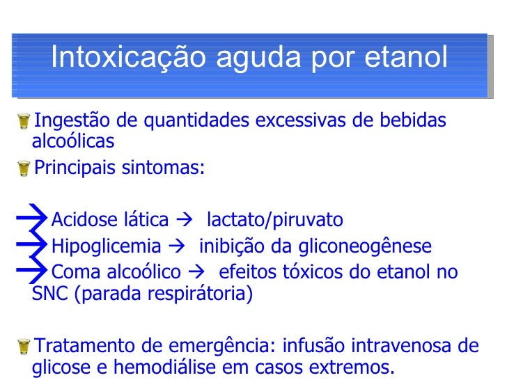 <ul><li>Ingestão de quantidades excessivas de bebidas alcoólicas </li></ul><ul><li>Principais sintomas: </li></ul><ul><li>...