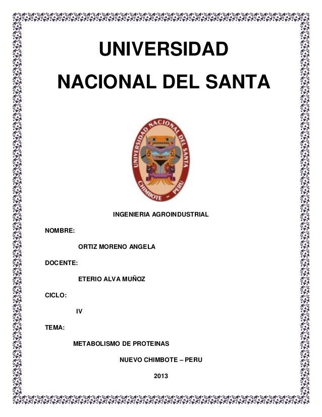 UNIVERSIDAD NACIONAL DEL SANTA  INGENIERIA AGROINDUSTRIAL NOMBRE: ORTIZ MORENO ANGELA DOCENTE: ETERIO ALVA MUÑOZ CICLO: IV...