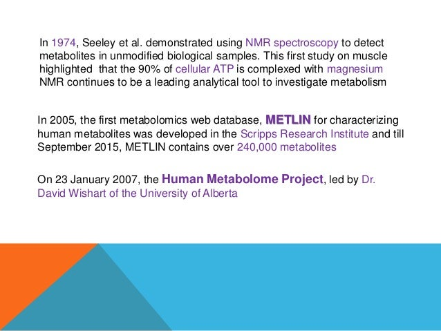 Metabolome refers to the complete set of small-molecule metabolites (such as metabolic intermediates, hormones and other s...