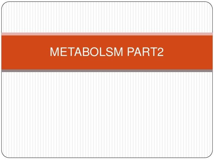 METABOLSM PART2<br />