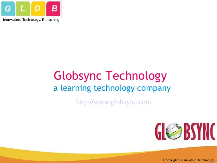 Innovation. Technology. E-Learning.                              Globsync Technology                              a learni...