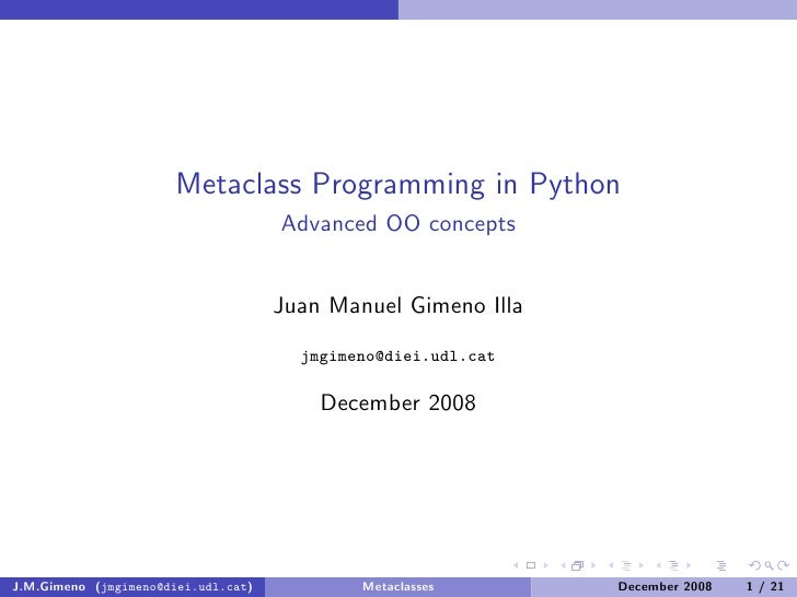 Metaclass Programming in Python                                      Advanced OO concepts                                 ...