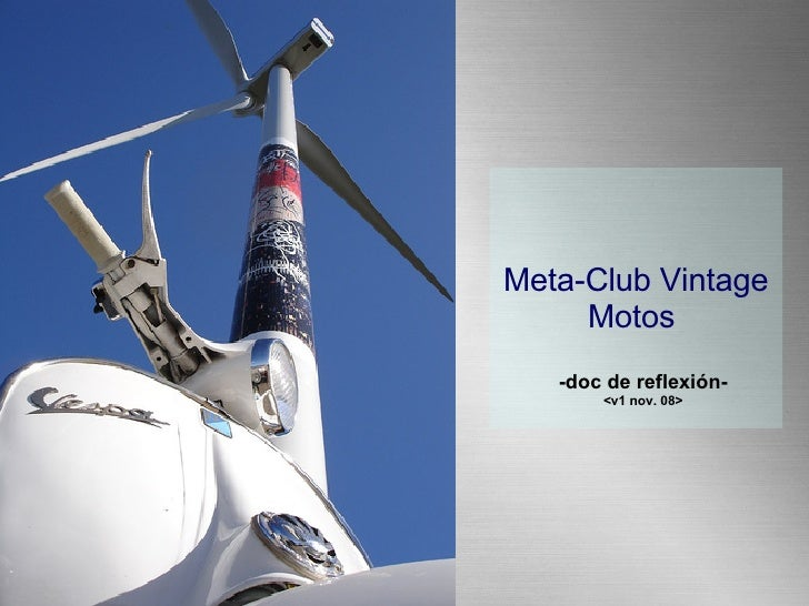 Meta-Club Vintage Motos  -doc de reflexión- <v1 nov. 08>