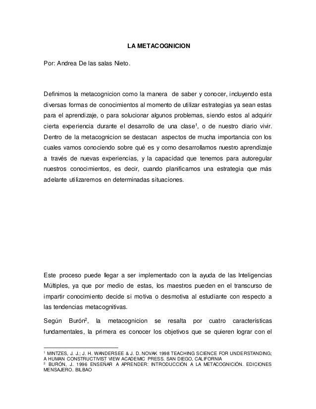 LA METACOGNICION Por: Andrea De las salas Nieto. Definimos la metacognicion como la manera de saber y conocer, incluyendo ...