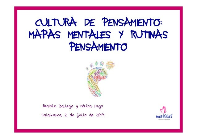 CULTURA DE PENSAMIENTO:CULTURA DE PENSAMIENTO:CULTURA DE PENSAMIENTO:CULTURA DE PENSAMIENTO: MAPAS MENTALES Y RUTINASMAPAS...