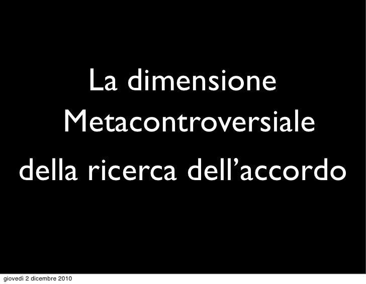La dimensione metacontroversiale della ricerca dell'accordo (Est. VIII)