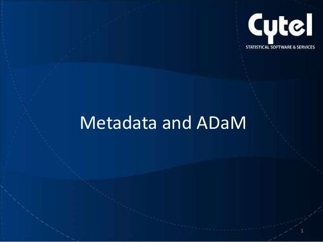 Metadata and ADaM  www.cytel.com  1