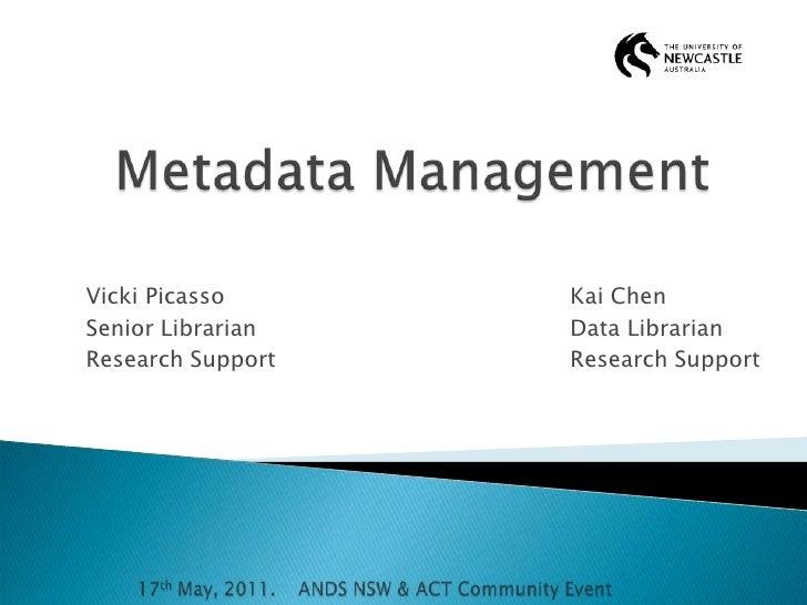 Metadata Management<br />Vicki PicassoKai Chen<br />Senior LibrarianData Librarian<br />Research SupportResea...