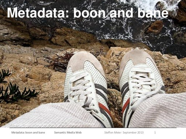 Metadata: boon and bane Metadata: boon and bane Semantic Media Web Steffen Meier September 2013 1 Copyright epsos.de http:...