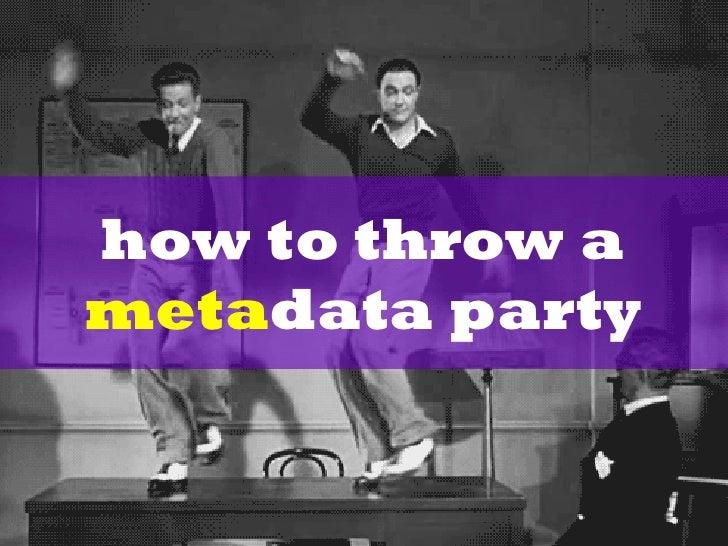 how to throw ametadata party