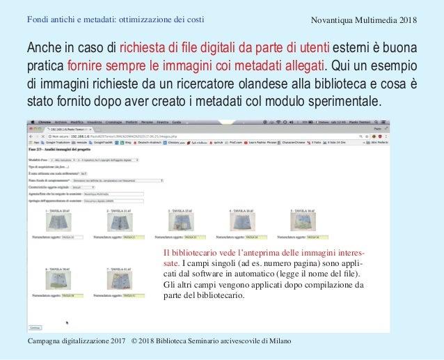 Fondi antichi e metadati: ottimizzazione dei costi Novantiqua Multimedia 2018 Anche in caso di richiesta di file digitali ...