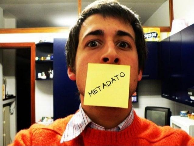 ¿Qué son Metadatos?