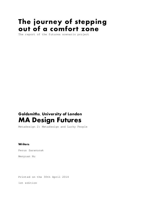 The journey of stepping out of a comfort zone The report of the futures scenario project           Goldsmiths, U...