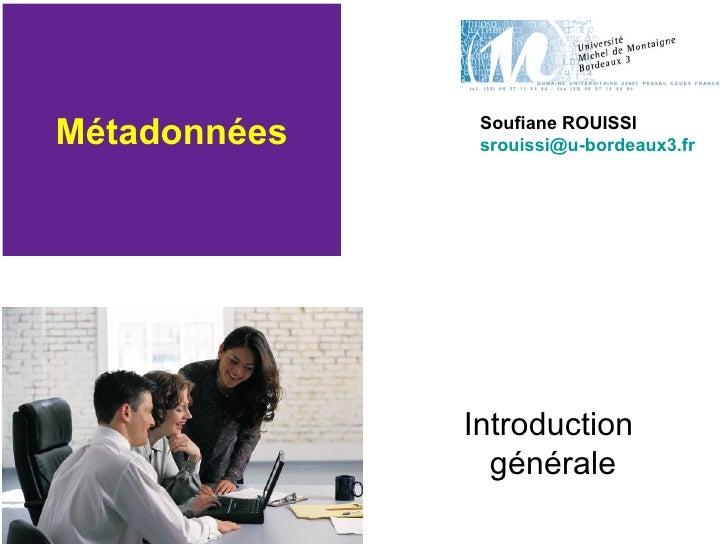 Métadonnées Introduction  générale Soufiane ROUISSI [email_address]