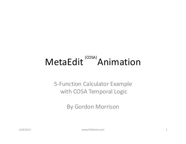 (COSA)            MetaEdit      Animation              5‐Function Calculator Example                with COSA Temporal Log...