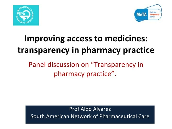 "Improving access to medicines: transparency in pharmacy practice Panel discussion on ""Transparency in pharmacy practice"". ..."