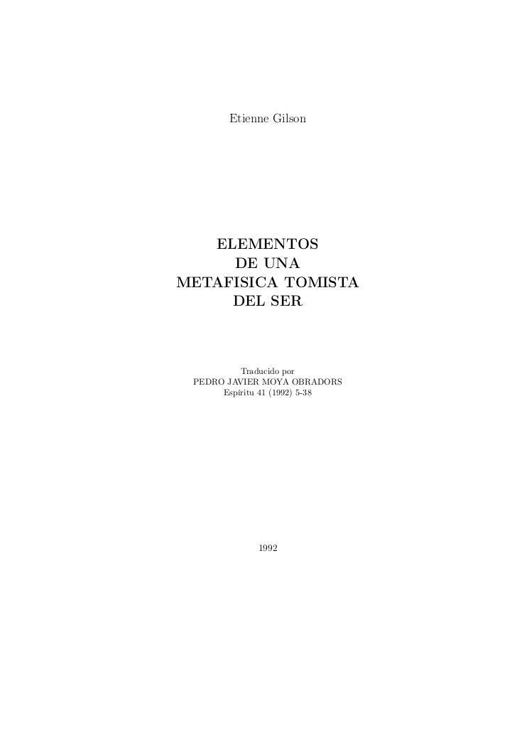 Etienne Gilson   ELEMENTOS     DE UNAMETAFISICA TOMISTA     DEL SER          Traducido por PEDRO JAVIER MOYA OBRADORS     ...