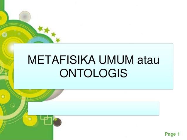 METAFISIKA UMUM atau    ONTOLOGIS      Powerpoint Templates                             Page 1