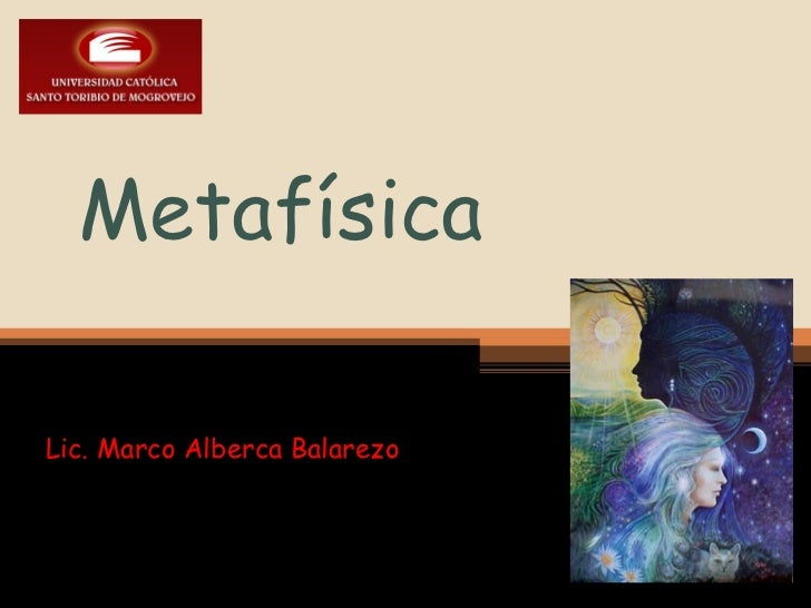 Metafísica Lic. Marco Alberca Balarezo