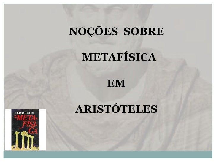 NOÇÕES  SOBRE<br />  METAFÍSICA<br />EM<br />ARISTÓTELES<br />