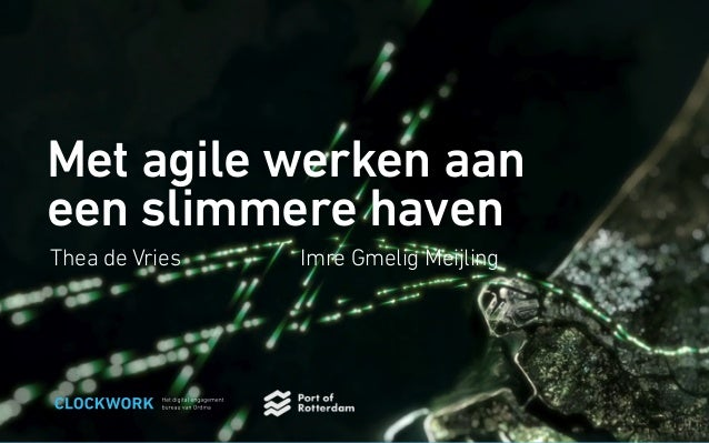 Thea de Vries Met agile werken aan een slimmere haven Imre Gmelig Meijling