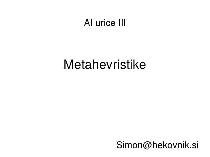 Metahevristike [email_address] AI urice III
