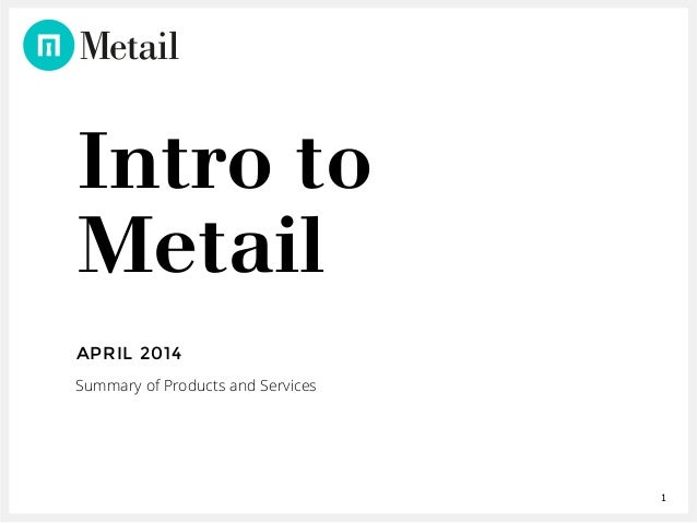 1 Intro to Metail APRIL 2014 Summary of Products and Services