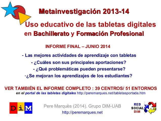 MMeettaaiinnvveessttiiggaacciióónn 22001133--1144  Uso educativo de las tabletas digitales  en BBaacchhiilllleerraattoo y ...