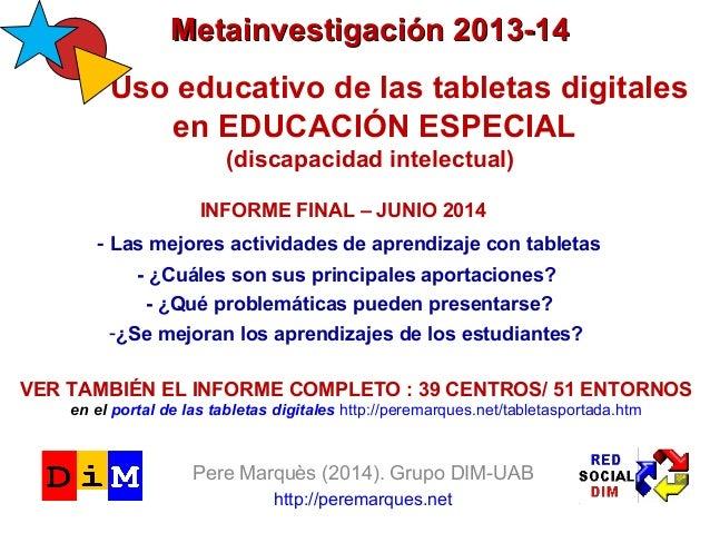 MMeettaaiinnvveessttiiggaacciióónn 22001133--1144  Uso educativo de las tabletas digitales  en EDUCACIÓN ESPECIAL  (discap...