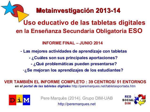 MMeettaaiinnvveessttiiggaacciióónn 22001133--1144  Uso educativo de las tabletas digitales  en la Enseñanza Secundaria Obl...