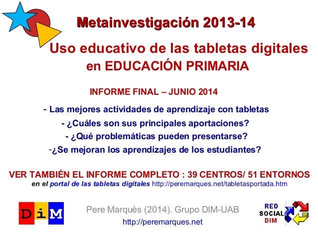 MMeettaaiinnvveessttiiggaacciióónn 22001133--1144  Uso educativo de las tabletas digitales  en EDUCACIÓN PRIMARIA  INFORME...