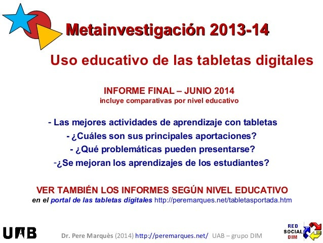 MMeettaaiinnvveessttiiggaacciióónn 22001133--1144  Uso educativo de las tabletas digitales  INFORME FINAL – JUNIO 2014  in...