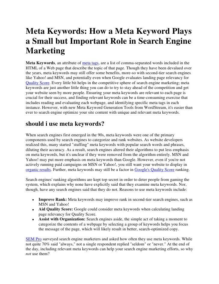 Meta Keywords: How a Meta Keyword Plays a Small but Important Role in Search Engine Marketing<br />Meta Keywords, an attri...