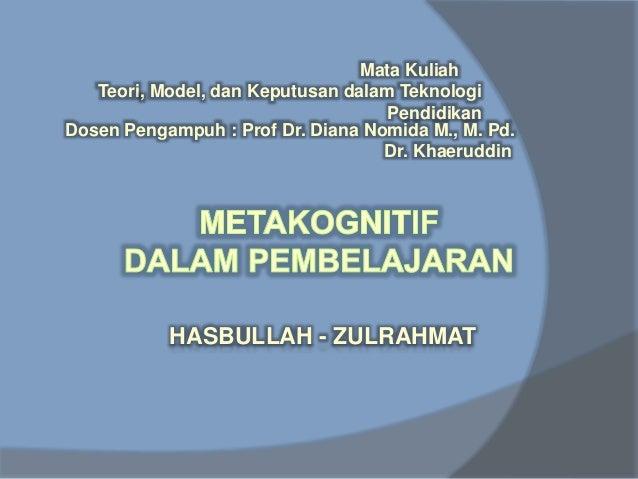 Mata Kuliah  Teori, Model, dan Keputusan dalam Teknologi  Pendidikan  Dosen Pengampuh : Prof Dr. Diana Nomida M., M. Pd.  ...