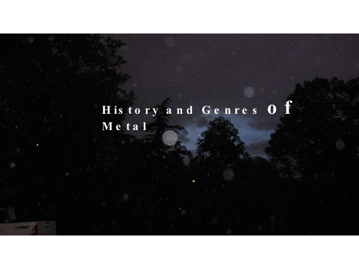 History and Genres  of  Metal