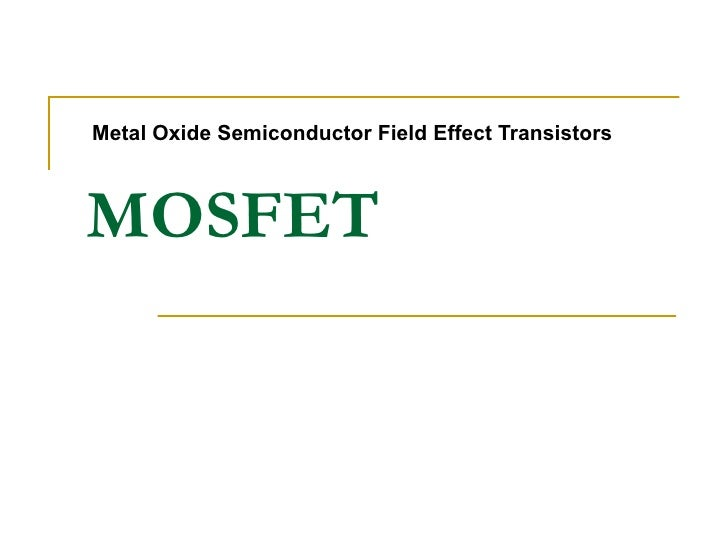 MOSFET Metal Oxide Semiconductor Field Effect Transistors