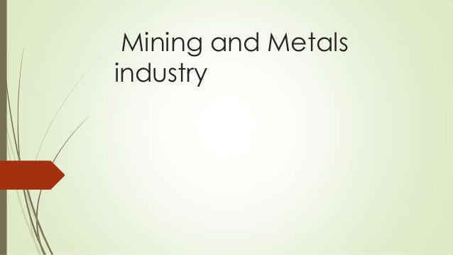 Mining and Metals industry