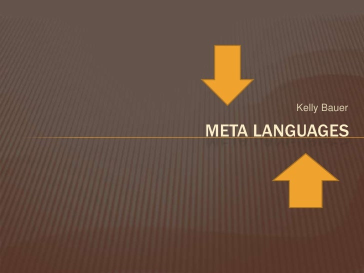 Kelly Bauer<br />Meta Languages<br />
